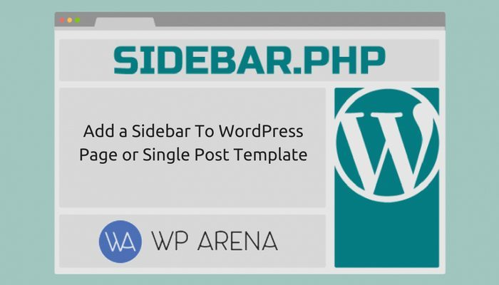 How To Add a Sidebar To WordPress Page or Single Post Template