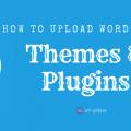 Upload WordPress Themes and Plugins