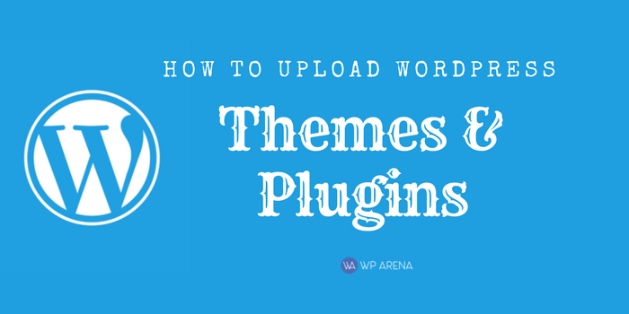 How To Upload WordPress Themes and Plugins From The Dashboard