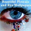 Beautiful Flowers and Eye Wallpapers