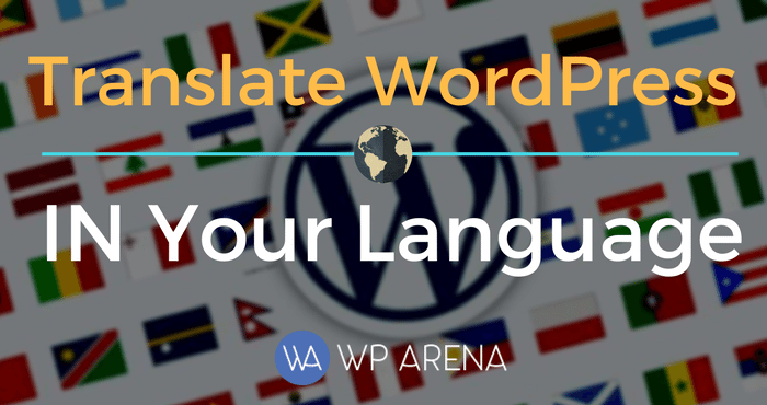 How to Convert/Translate WordPress In Your Language