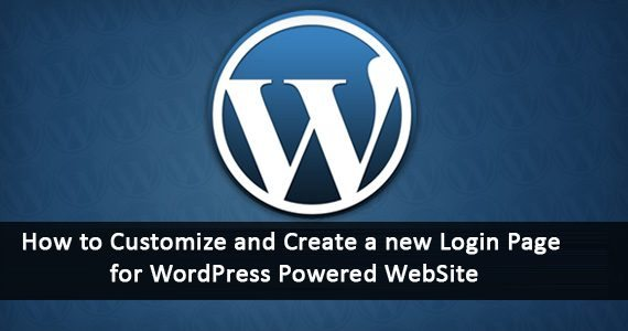 How to Customize & Create a new Login Page for WordPress based website