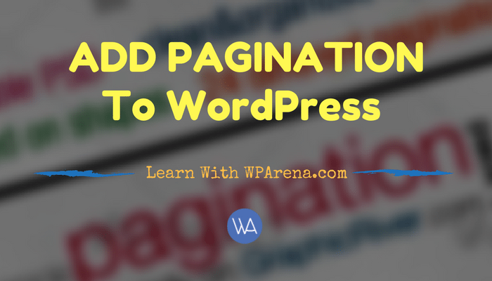 How To Add Pagination To WordPress Posts and Pages Easily