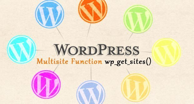 Multisite Improvements with WordPress wp_get_sites() function