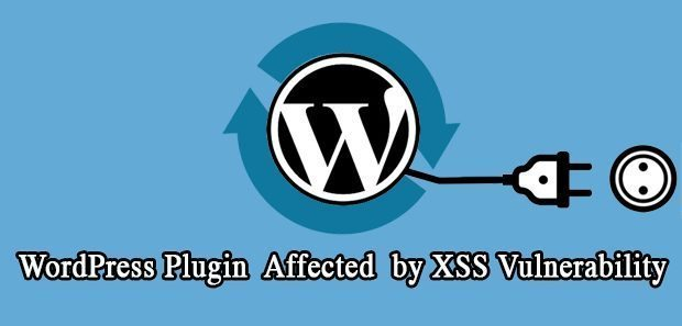 WordPress Plugins Affected by XSS Vulnerability