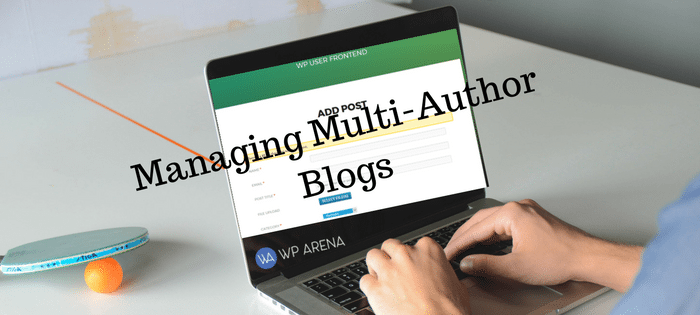 WP User Frontend Pro Review: Managing Multi-Author Blogs