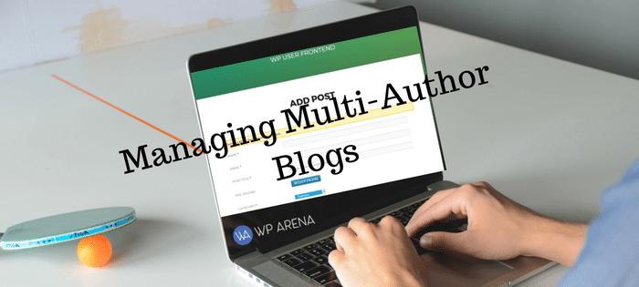 Manage Multi-Author Blogs