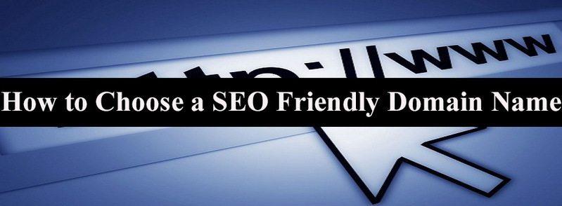 How To Choose an SEO Friendly Domain Name