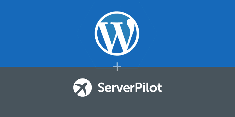 ServerPilot and WordPress