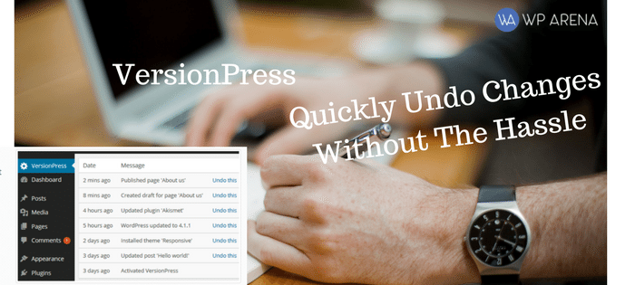 VersionPress Review – Quickly Undo Changes Without The Hassle