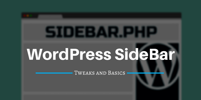 Sidebar Tweaks and Basics To Make Your Theme More Awesome