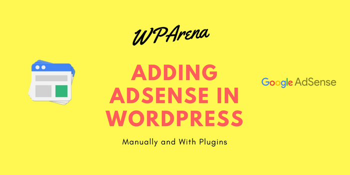 How to Add Adsense in WordPress Manually and With Plugins