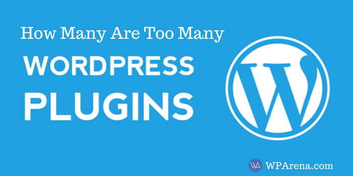 How Many Are Too Many WordPress Plugins