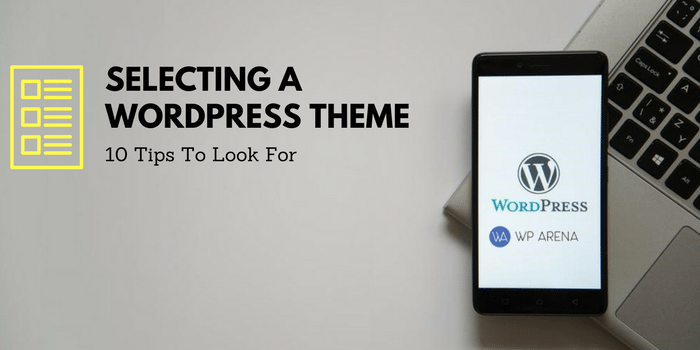 10 Things to look for when Selecting a WordPress Theme