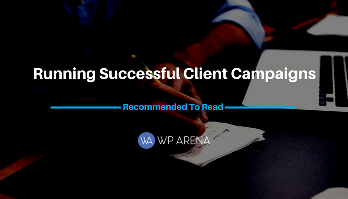5 Tips for Running Successful Client Campaigns