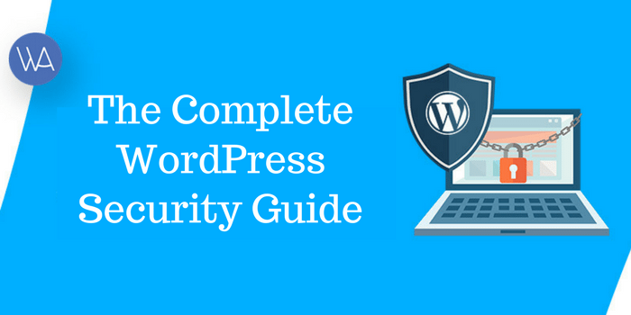 The Complete WordPress Security Guide 2017 – Step by Step