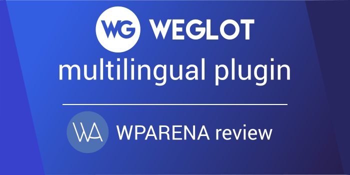 Weglot Review – The Ultimate WordPress Translation Plugin