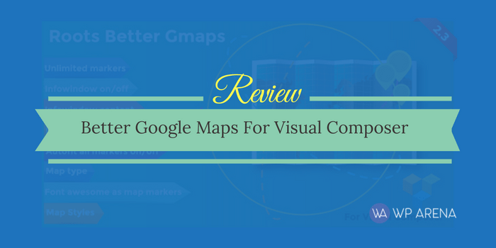 Better Google Maps For Visual Composer Review