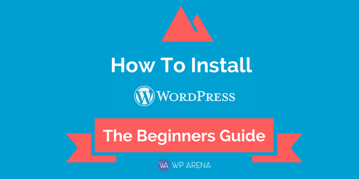 The Beginner's Guide on How to Install WordPress