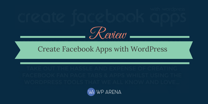 create facebook apps with wordpress review