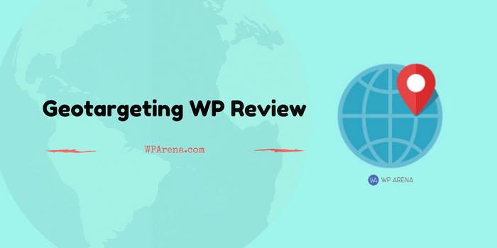 Geotargeting WP Review: The Best WordPress Geotargeting Plugin