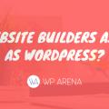 Are Website Builders as Good as WordPress_