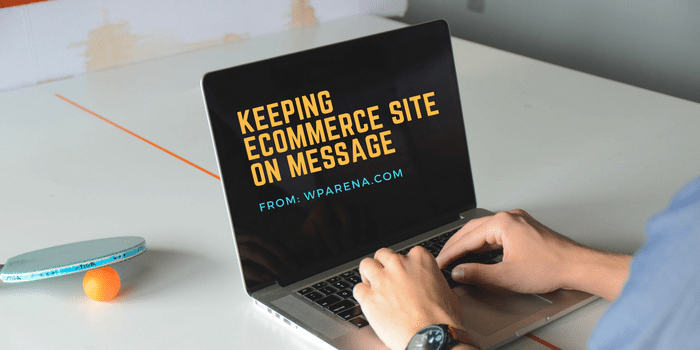 Keeping eCommerce Site on Message