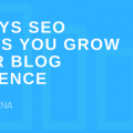 Ways SEO helps to grow your blog