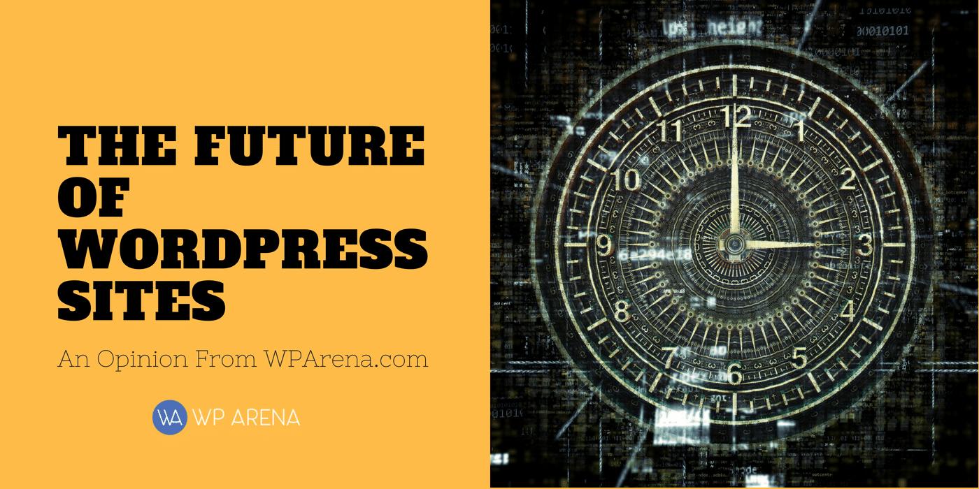 The Future of WordPress Sites