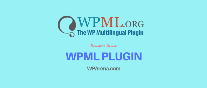 7 Reasons why you should use WPML for your next Multilingual website