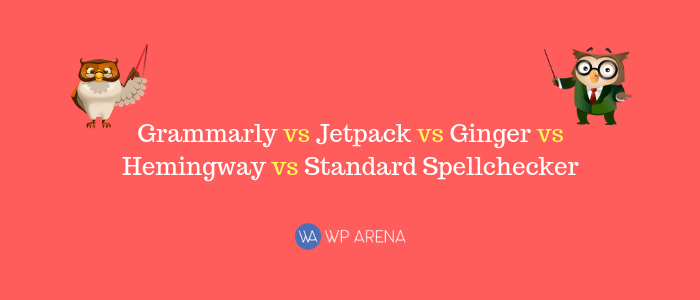 Grammarly vs Jetpack vs Ginger vs Hemingway vs Standard Spellchecker