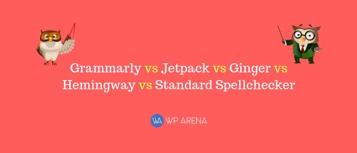 Grammarly vs Jetpack vs Ginger vs Hemingway vs Standard Spellchecker