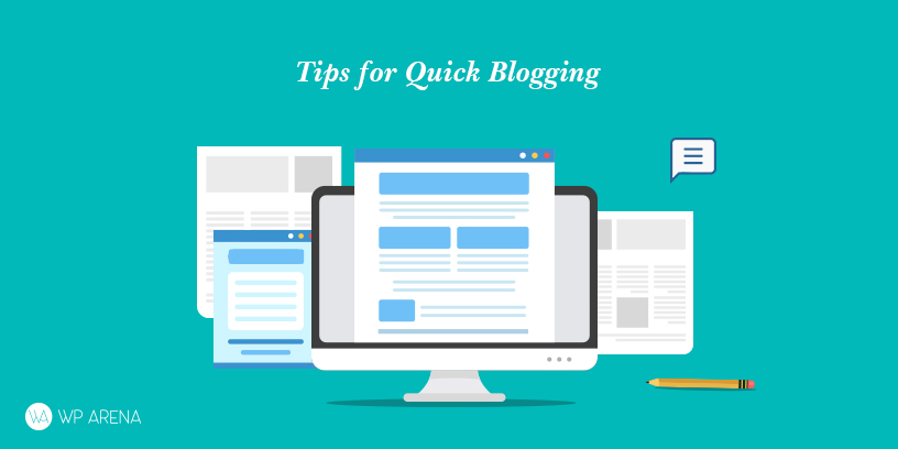 A featured image design of quick blogging tips